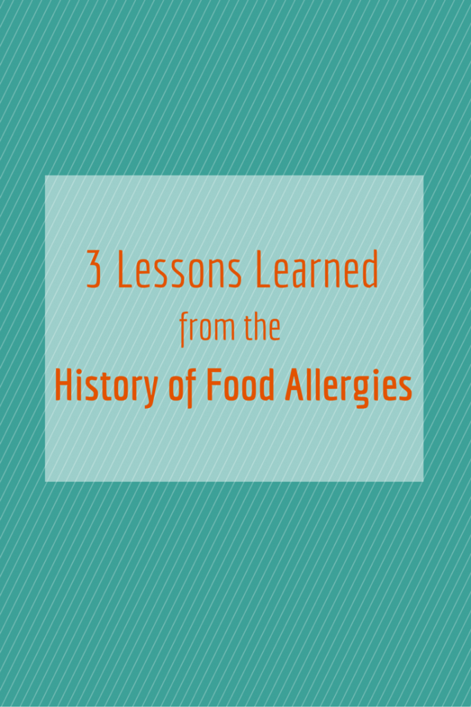 3 Lessons Learned from the history of food allergies