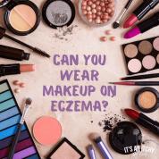 Makeup and Eczema