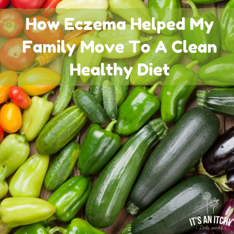 How Eczema Helped My Family Move To A Clean Healthy Diet