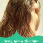 I suffered from waxy, greasy hair after the shower for years - these tips help!