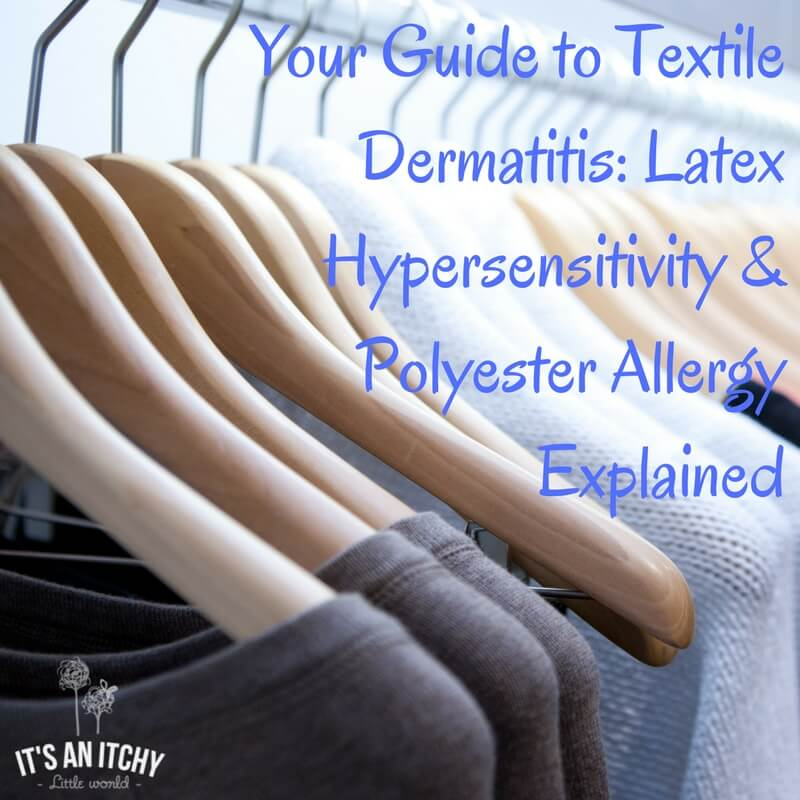 Your Guide to Textile Dermatitis- Latex Hypersensitivity & Polyester Allergy Explained