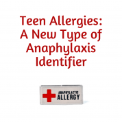 Teen Allergies A New Type of Anaphylaxis Identifier