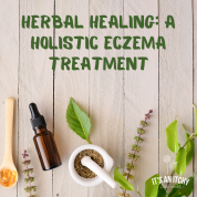 Holistic Eczema Treatment - Natural products on table